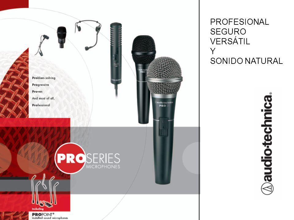 PROFESIONAL SEGURO VERSÁTIL Y SONIDO NATURAL