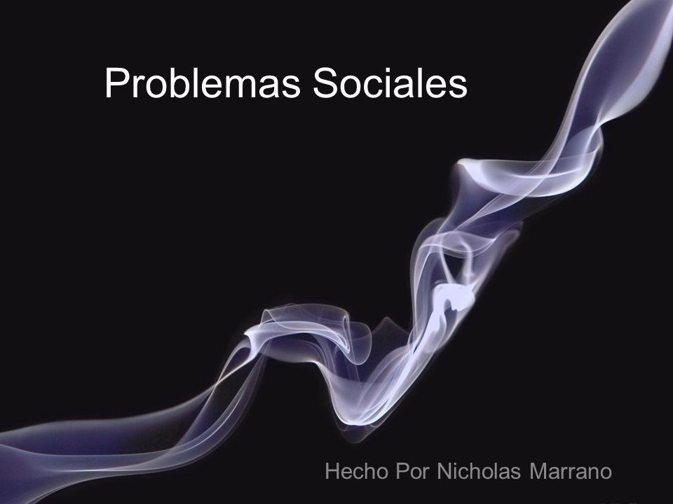 Problemas Sociales Hecho Por Nicholas Marrano