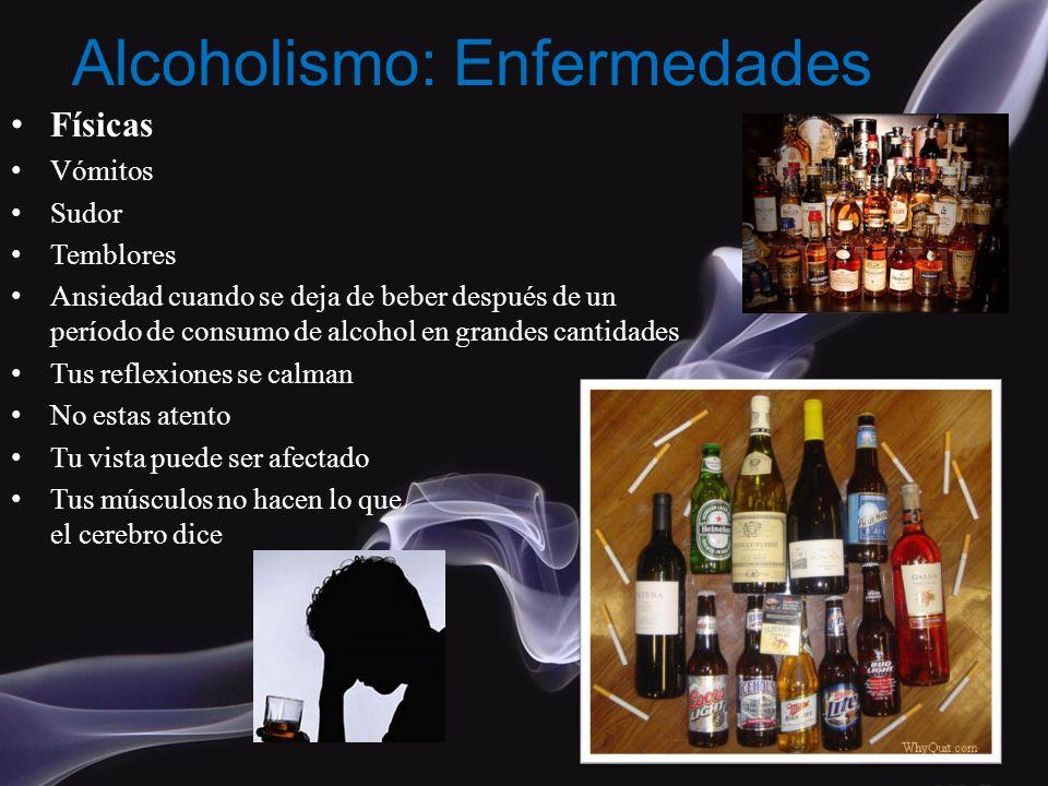Físicas Vómitos Sudor Temblores Ansiedad cuando se deja de beber después de un período de consumo de alcohol en grandes cantidades Tus reflexiones se