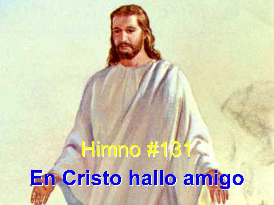 Himno #131 En Cristo hallo amigo Himno #131 En Cristo hallo amigo