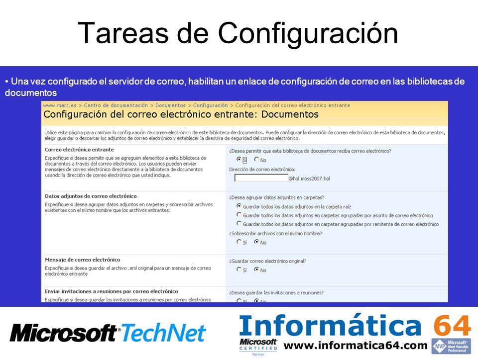 Tareas de Configuración Una vez configurado el servidor de correo, habilitan un enlace de configuración de correo en las bibliotecas de documentos