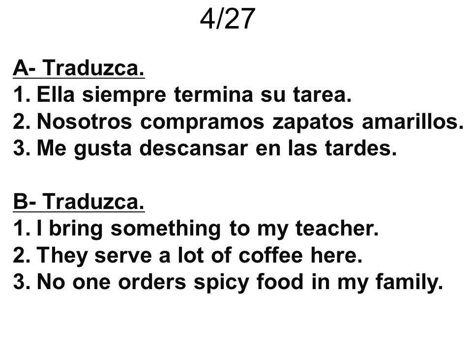 A- Traduzca: 1.I make dinner.2.We learn to read in school.