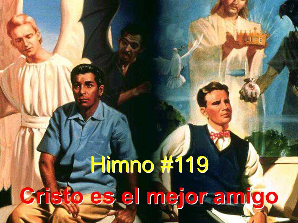 Himno #119 Cristo es el mejor amigo Himno #119 Cristo es el mejor amigo