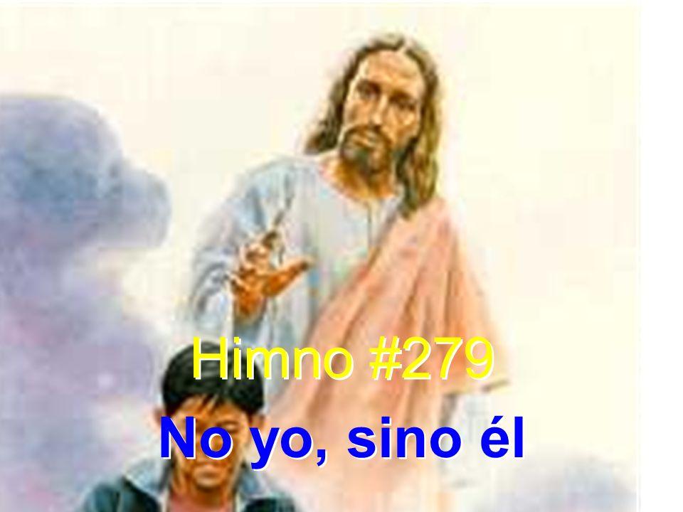 Himno #279 No yo, sino él Himno #279 No yo, sino él