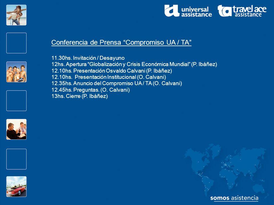 Conferencia de Prensa Compromiso UA / TA 11.30hs. Invitación / Desayuno 12hs. Apertura Globalización y Crisis Económica Mundial (P. Ibáñez) 12.10hs. P