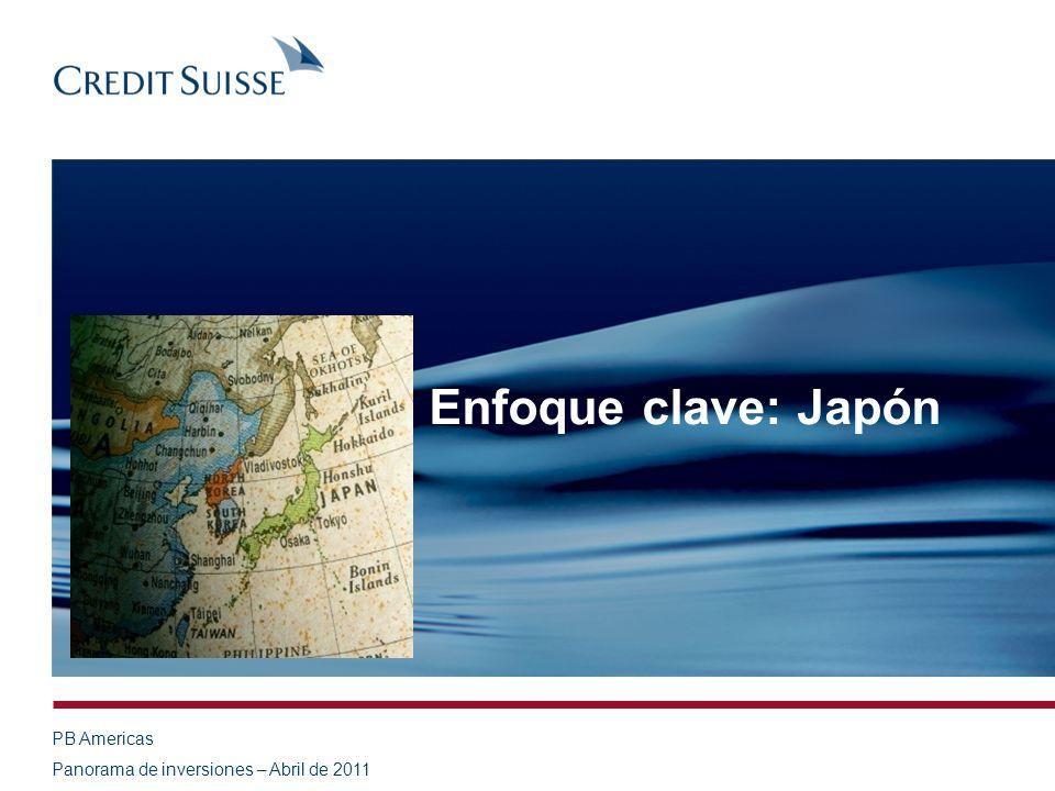 PB Americas Panorama de inversiones – Abril de 2011 Enfoque clave: Japón