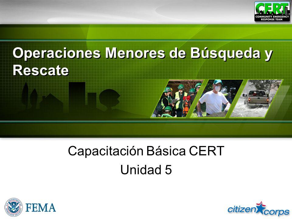 Operaciones Menores de Búsqueda y Rescate Capacitación Básica CERT Unidad 5