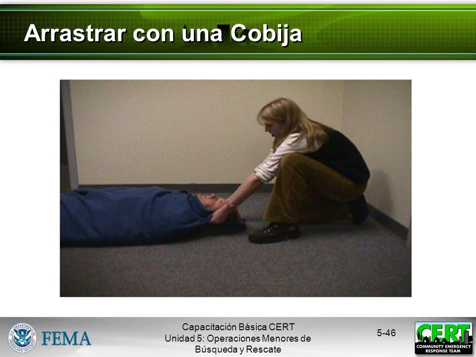 5-45 Rodar como un Tronco Capacitación Básica CERT Unidad 5: Operaciones Menores de Búsqueda y Rescate