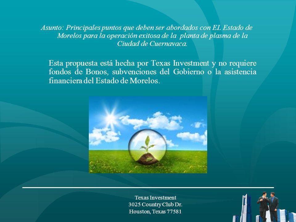 REQUERIMIENTOS DE TEXAS INVESTMENT PARA CONSTRUIR LA PLANTA DE PLASMA: 1.