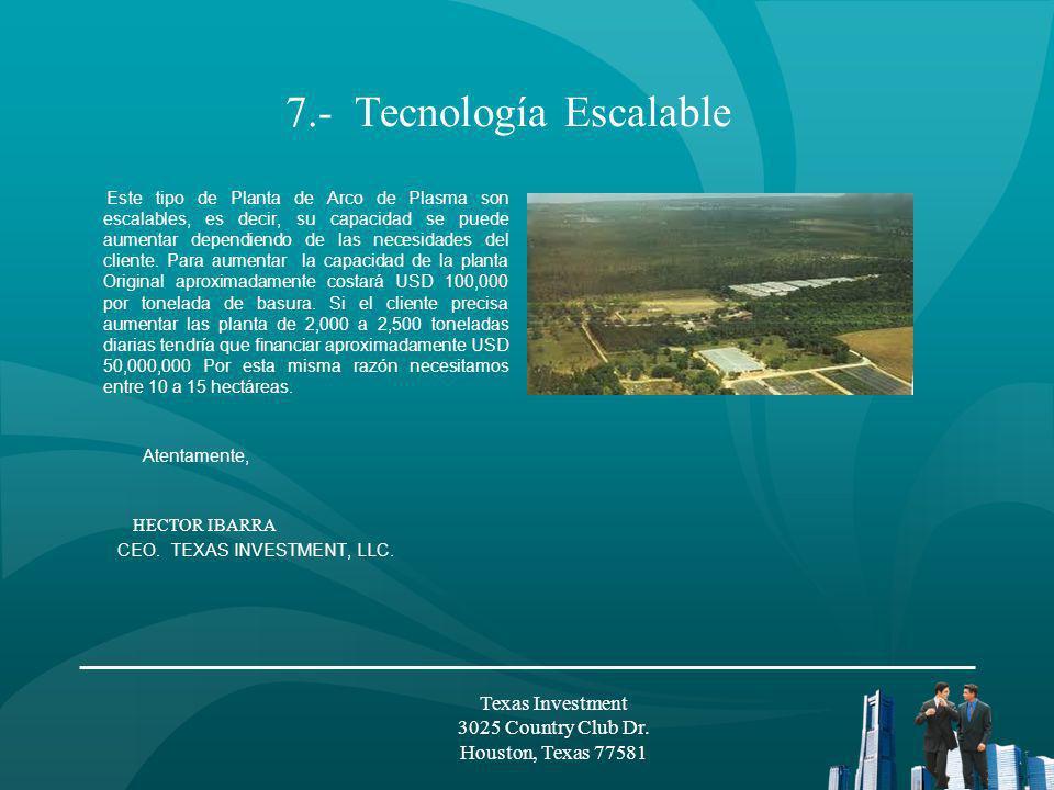 7.- Tecnología Escalable Este tipo de Planta de Arco de Plasma son escalables, es decir, su capacidad se puede aumentar dependiendo de las necesidades