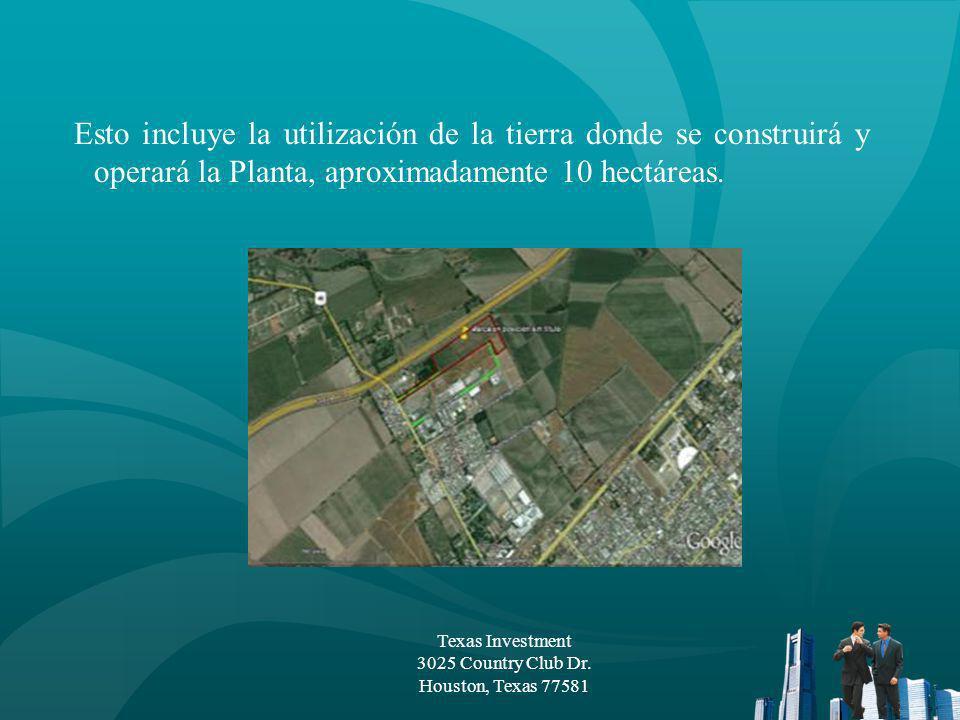 También incluye la utilización de este terreno de 10 Hectáreas por 40 años concedidas a TEXAS INVESTMENT.