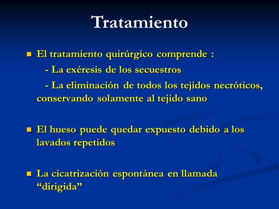 El tratamiento quirúrgico comprende : El tratamiento quirúrgico comprende : - La exéresis de los secuestros - La exéresis de los secuestros - La elimi