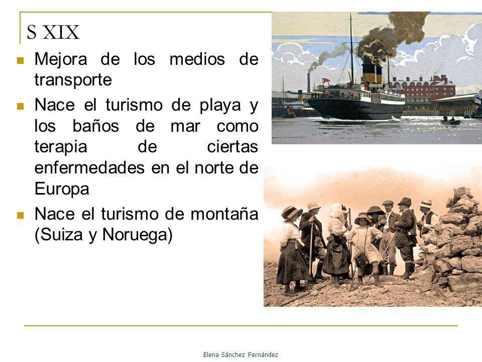 S XIX Mejora de los medios de transporte Nace el turismo de playa y los baños de mar como terapia de ciertas enfermedades en el norte de Europa Nace e