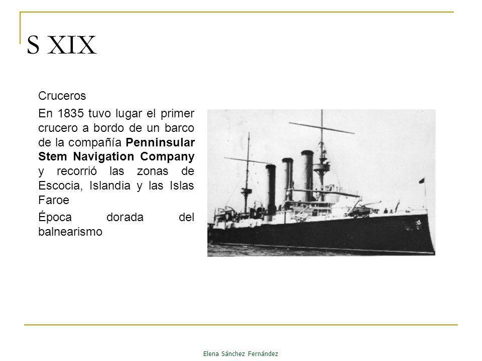 S XIX Cruceros En 1835 tuvo lugar el primer crucero a bordo de un barco de la compañía Penninsular Stem Navigation Company y recorrió las zonas de Esc