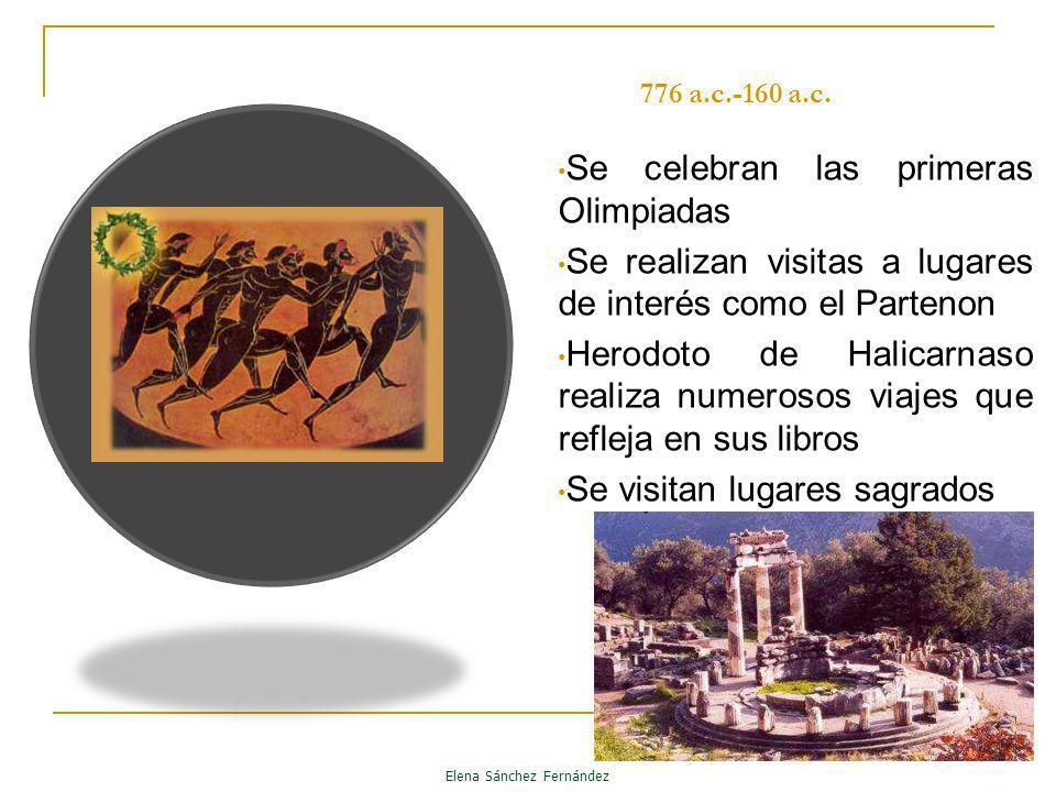 776 a.c.-160 a.c. Se celebran las primeras Olimpiadas Se realizan visitas a lugares de interés como el Partenon Herodoto de Halicarnaso realiza numero