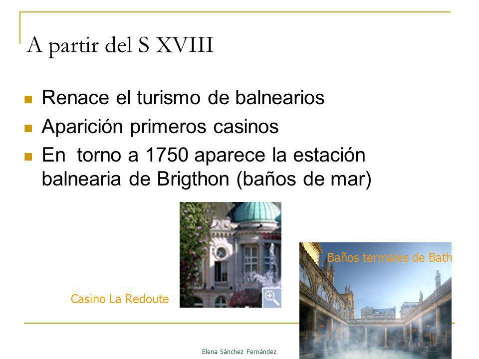 A partir del S XVIII Renace el turismo de balnearios Aparición primeros casinos En torno a 1750 aparece la estación balnearia de Brigthon (baños de ma