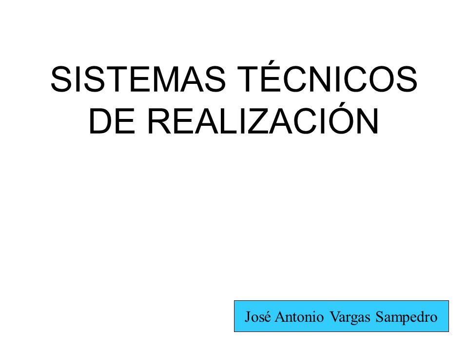 SISTEMAS TÉCNICOS DE REALIZACIÓN José Antonio Vargas Sampedro