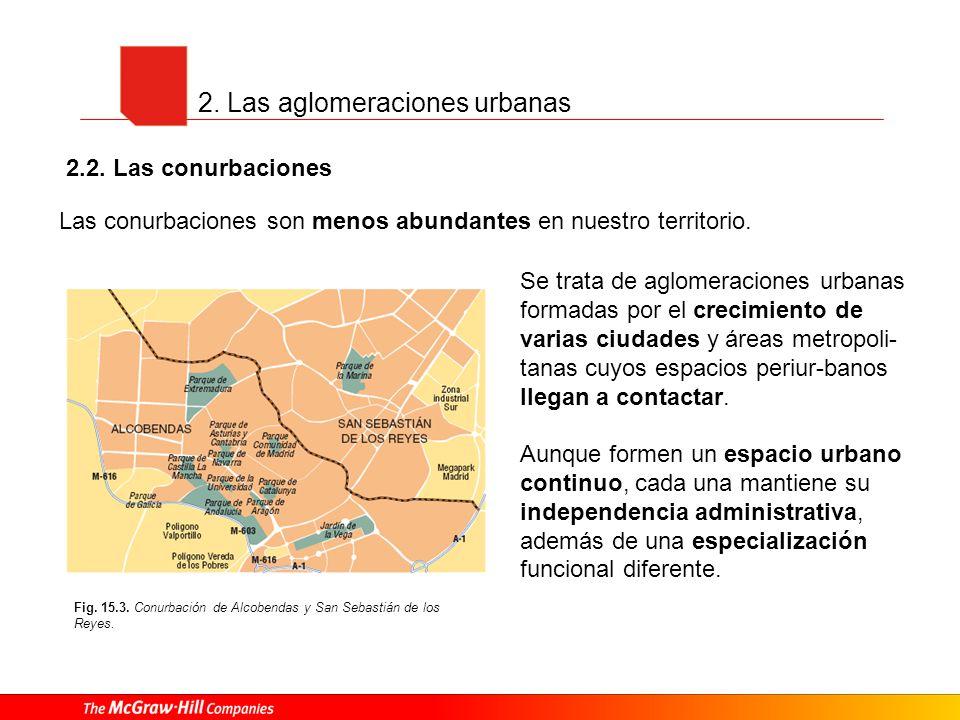 2. Las aglomeraciones urbanas Se trata de aglomeraciones urbanas formadas por el crecimiento de varias ciudades y áreas metropoli- tanas cuyos espacio