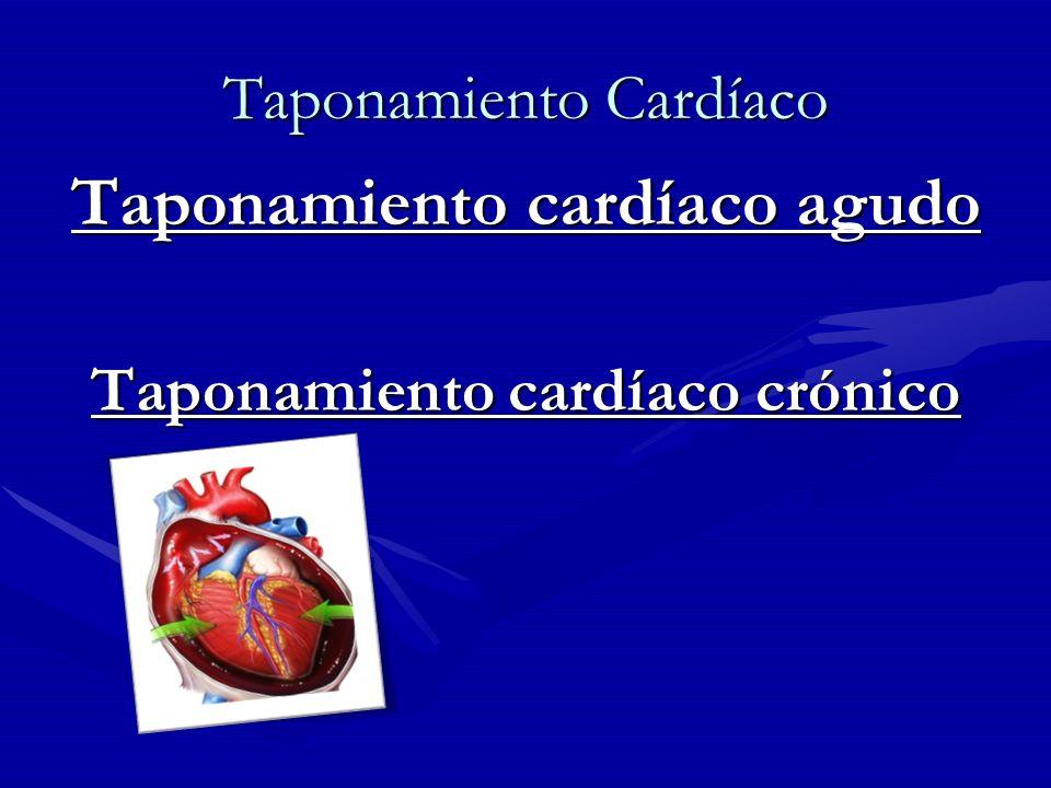Taponamiento Cardíaco Taponamiento cardíaco agudo Taponamiento cardíaco crónico