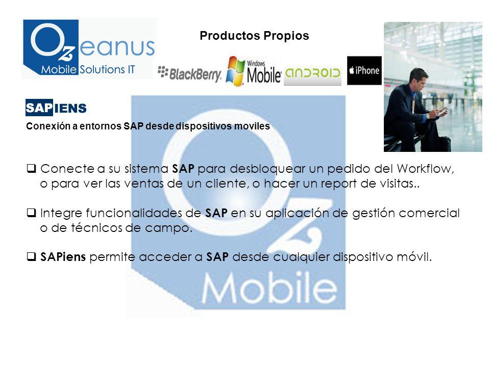 Conexión a entornos SAP desde dispositivos moviles Conecte a su sistema SAP para desbloquear un pedido del Workflow, o para ver las ventas de un cliente, o hacer un report de visitas..