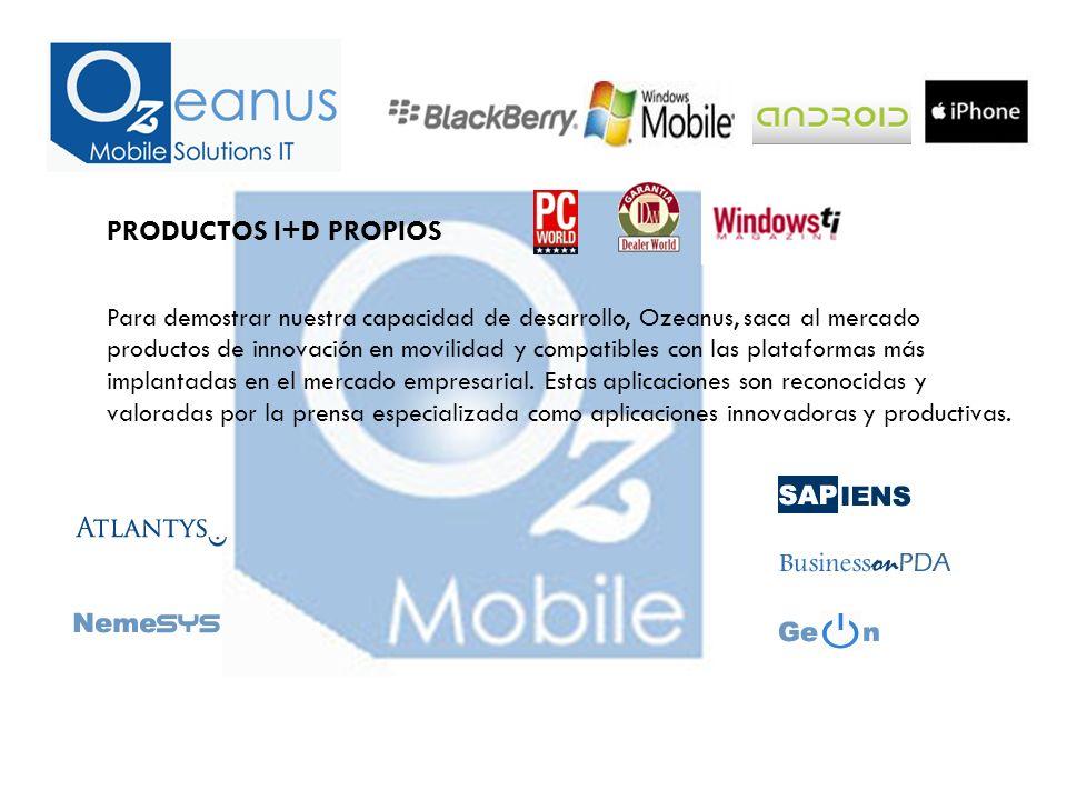 PRODUCTOS I+D PROPIOS Para demostrar nuestra capacidad de desarrollo, Ozeanus, saca al mercado productos de innovación en movilidad y compatibles con las plataformas más implantadas en el mercado empresarial.
