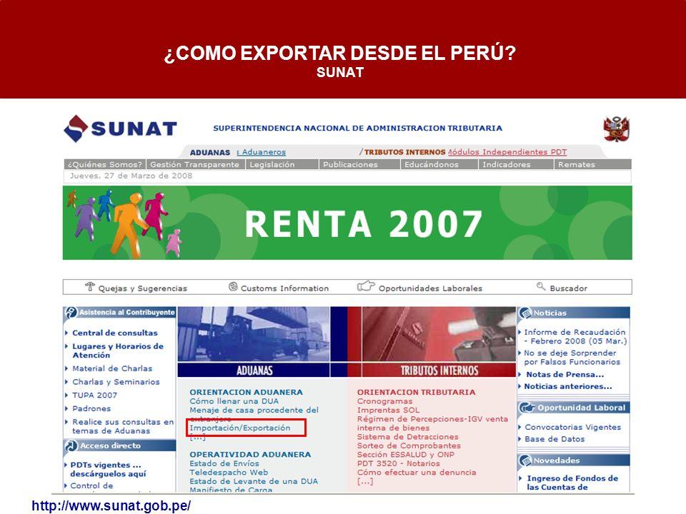 http://www.sunat.gob.pe/ ¿COMO EXPORTAR DESDE EL PERÚ? SUNAT