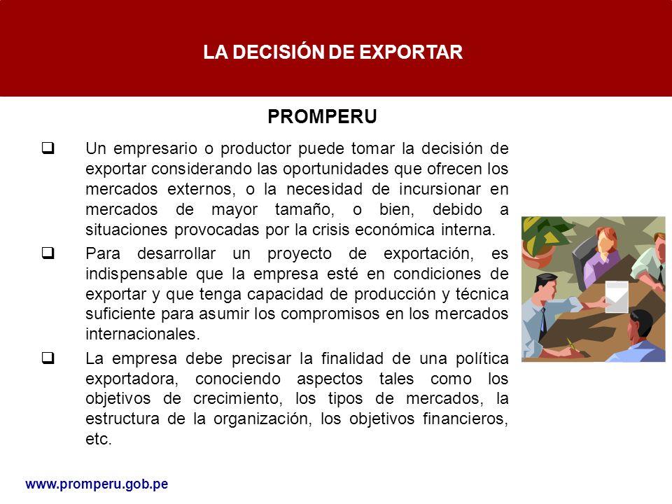 Un empresario o productor puede tomar la decisión de exportar considerando las oportunidades que ofrecen los mercados externos, o la necesidad de incu