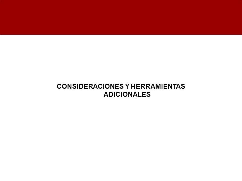 CONSIDERACIONES Y HERRAMIENTAS ADICIONALES