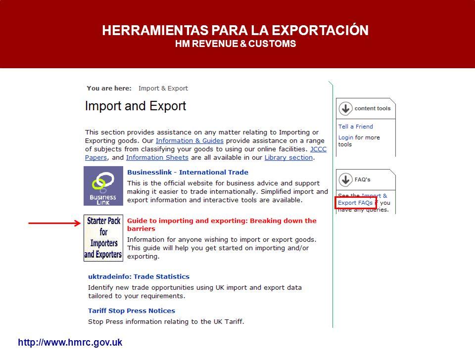 HERRAMIENTAS PARA LA EXPORTACIÓN HM REVENUE & CUSTOMS http://www.hmrc.gov.uk