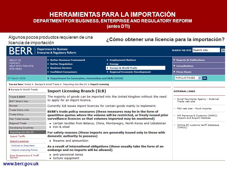 HERRAMIENTAS PARA LA IMPORTACIÓN DEPARTMENT FOR BUSINESS, ENTERPRISE AND REGULATORY REFORM (antes DTI) ¿Cómo obtener una licencia para la importación?