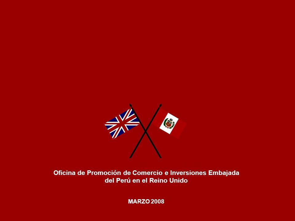 Oficina de Promoción de Comercio e Inversiones Embajada del Perú en el Reino Unido MARZO 2008