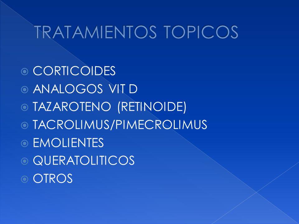 CORTICOIDES ANALOGOS VIT D TAZAROTENO (RETINOIDE) TACROLIMUS/PIMECROLIMUS EMOLIENTES QUERATOLITICOS OTROS