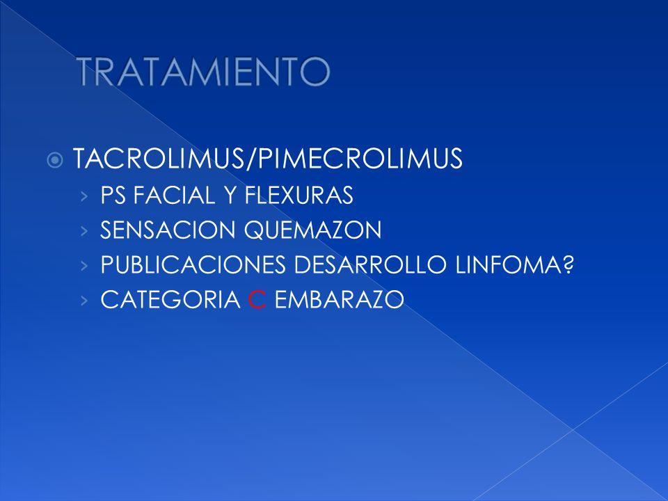 TACROLIMUS/PIMECROLIMUS PS FACIAL Y FLEXURAS SENSACION QUEMAZON PUBLICACIONES DESARROLLO LINFOMA? CATEGORIA C EMBARAZO