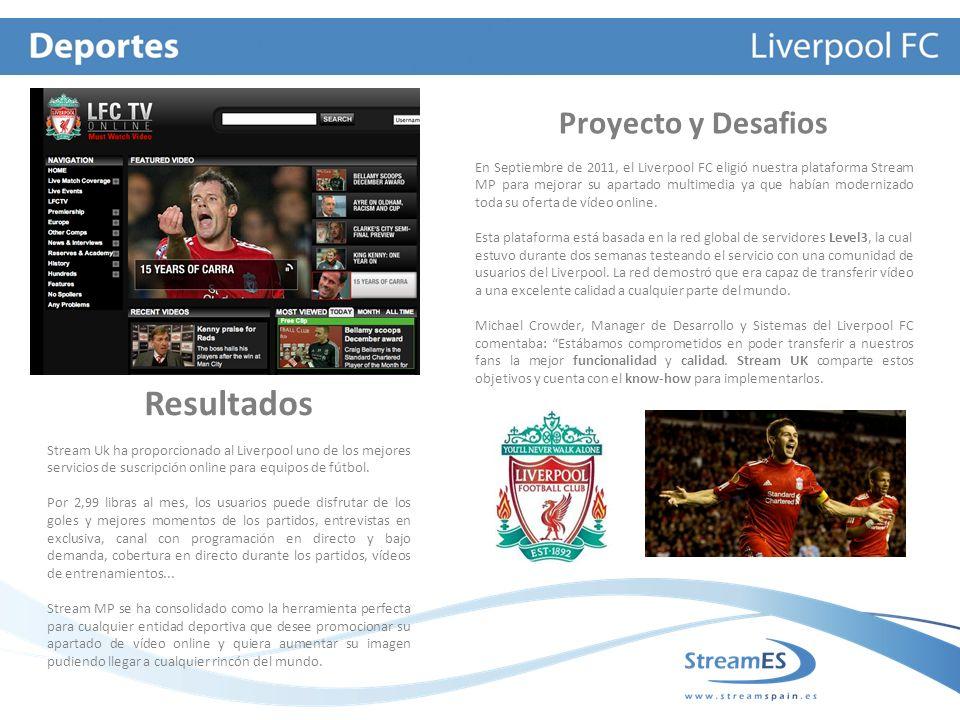 Proyecto y Desafios En Septiembre de 2011, el Liverpool FC eligió nuestra plataforma Stream MP para mejorar su apartado multimedia ya que habían modernizado toda su oferta de vídeo online.