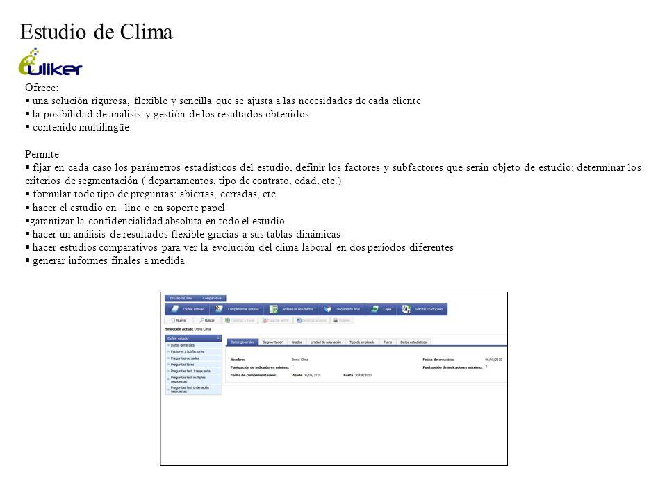 Estudio de Clima Ofrece: una solución rigurosa, flexible y sencilla que se ajusta a las necesidades de cada cliente la posibilidad de análisis y gesti