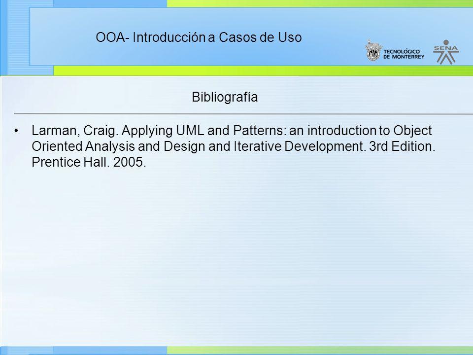 Administración de Proyectos de desarrollo de Software Ciclo de vida de un proyecto Enfoque moderno Fin de la presentación Continúe en la siguiente actividad OOA- Introducción a Casos de Uso