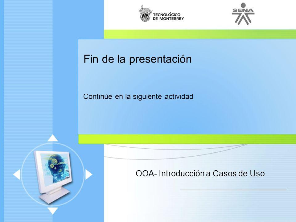 OOA- Introducción a Casos de Uso Lineamientos: Tamaño de los casos de uso Un caso de uso a nivel EBP normalmente está compuesto de varios pasos, no sólo uno o dos.