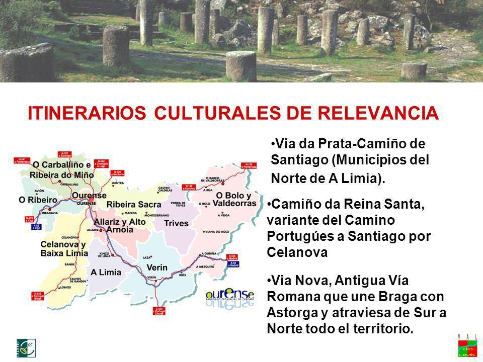 ITINERARIOS CULTURALES DE RELEVANCIA Via da Prata-Camiño de Santiago (Municipios del Norte de A Limia). Camiño da Reina Santa, variante del Camino Por