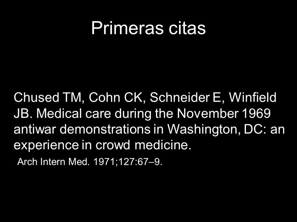 Primeras citas Chused TM, Cohn CK, Schneider E, Winfield JB. Medical care during the November 1969 antiwar demonstrations in Washington, DC: an experi