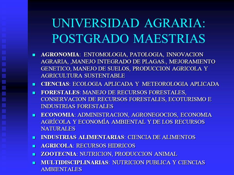 UNIVERSIDAD AGRARIA: POSTGRADO MAESTRIAS AGRONOMIA: ENTOMOLOGIA, PATOLOGIA, INNOVACION AGRARIA,,MANEJO INTEGRADO DE PLAGAS., MEJORAMIENTO GENETICO, MA