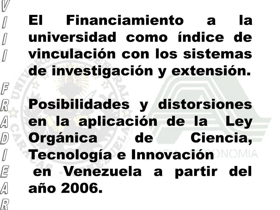 El Financiamiento a la universidad como índice de vinculación con los sistemas de investigación y extensión. Posibilidades y distorsiones en la aplica