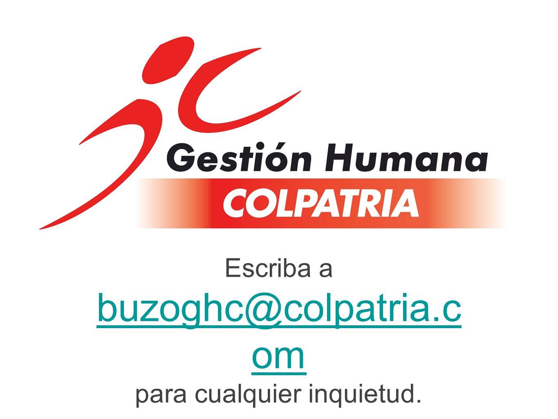 Escriba a buzoghc@colpatria.c om para cualquier inquietud.