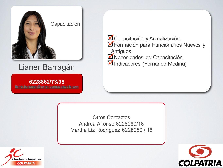 Lianer Barragán Capacitación Capacitación y Actualización. Formación para Funcionarios Nuevos y Antiguos. Necesidades de Capacitación. Indicadores (Fe