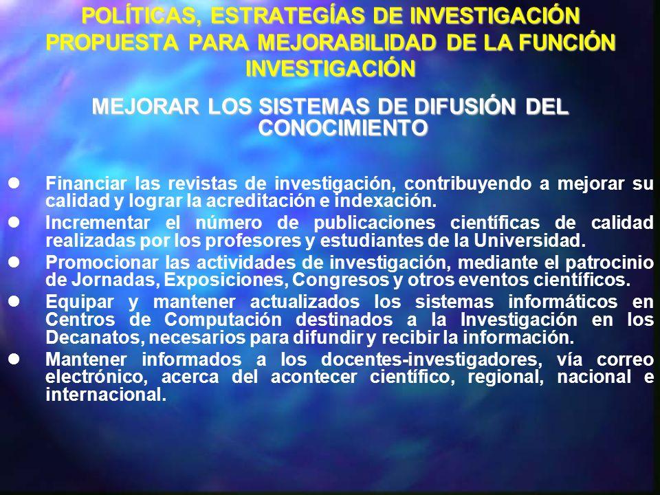 PROMOCIONAR LA PARTICIPACIÓN DE LA COMUNIDAD UNIVERSITARIA EN LAS ACTIVIDADES DE INVESTIGACIÓN Y ESTIMULAR QUE LOS PROFESORES DE NUEVO INGRESO SE INCORPOREN INMEDIATAMENTE A LAS MISMAS.