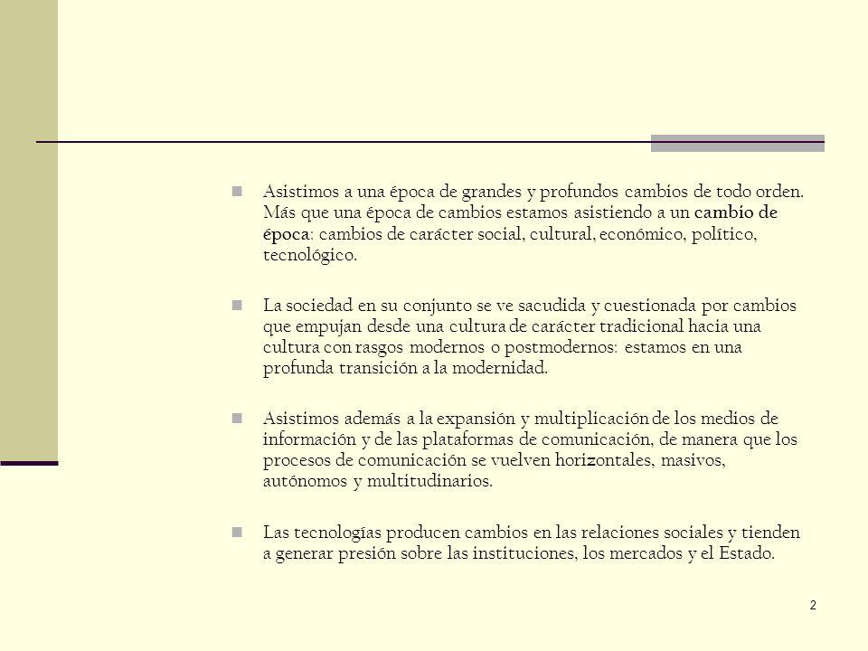 3 Transición a la modernidad Chile se encuentra en una profunda transformación social y cultural, en un prolongado proceso de cambio.