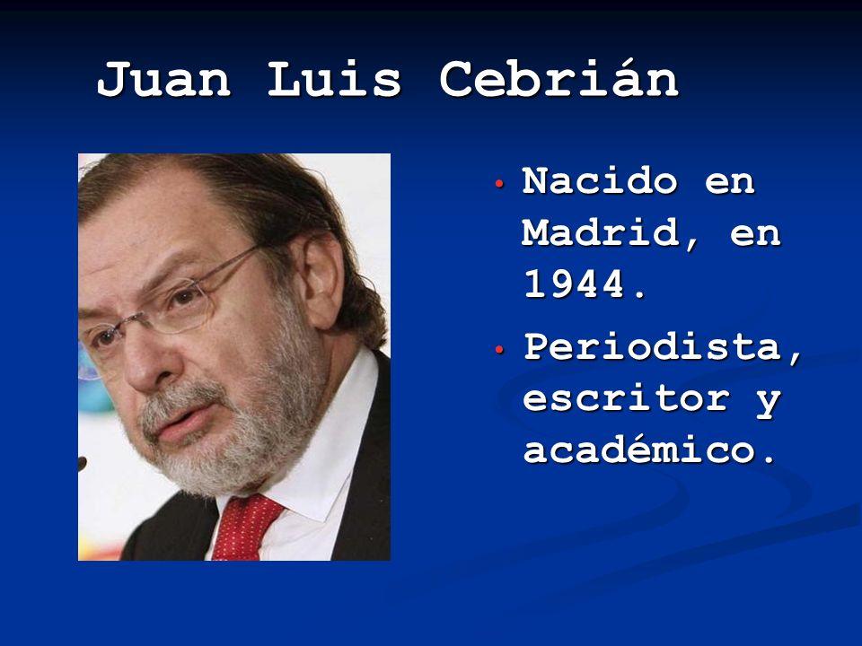 Juan Luis Cebrián Estudios: Universidad Complutense de Madrid.