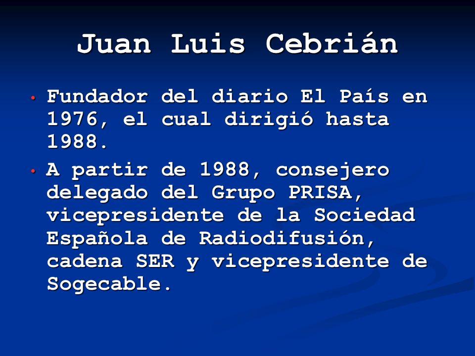 Juan Luis Cebrián Parte del equipo fundacional de la revista Cuadernos para el diálogo.