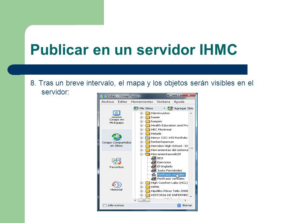 Publicar en un servidor IHMC 8. Tras un breve intervalo, el mapa y los objetos serán visibles en el servidor: