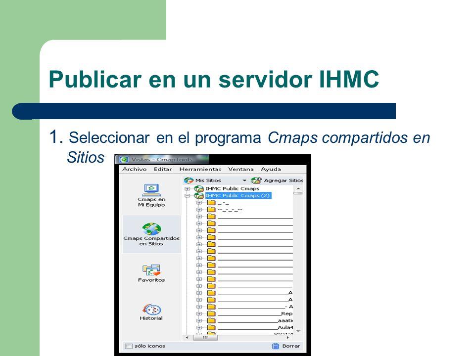 Publicar en un servidor IHMC 2. Crear una carpeta de usuario en un servidor IHMC Public Cmaps.