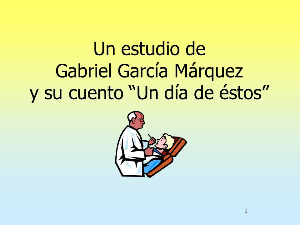 1 Un estudio de Gabriel García Márquez y su cuento Un día de éstos